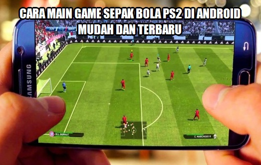 Cara Main Game Bola Ps2 Di Android Chanelandroid
